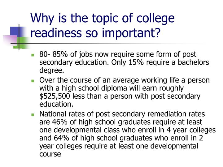 Why is the topic of college readiness so important?