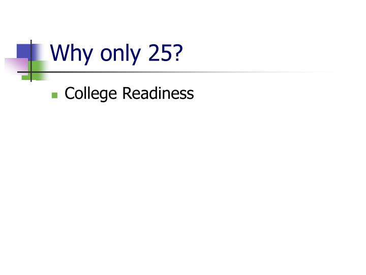 Why only 25?