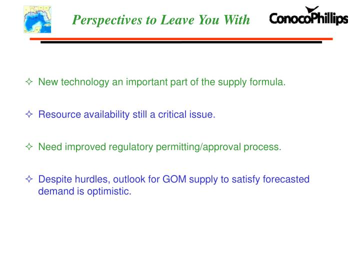 New technology an important part of the supply formula.