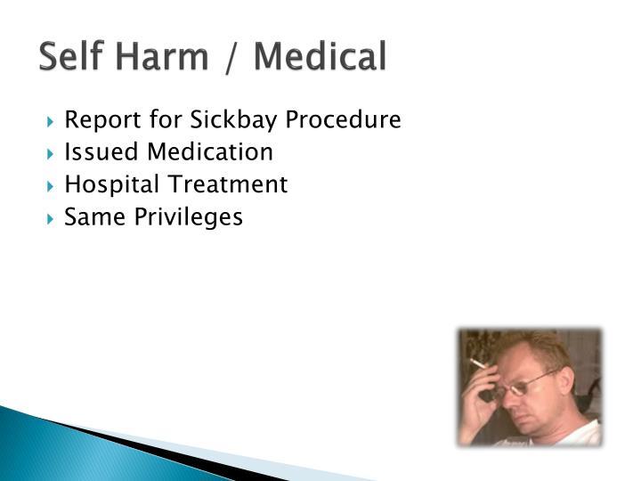 Self Harm / Medical