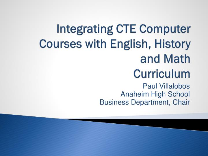 Integrating cte computer courses with english history and math curriculum