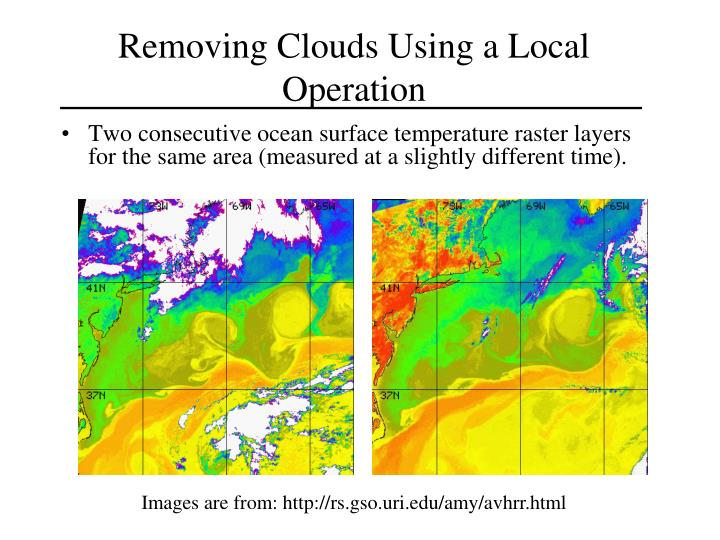 Removing Clouds Using a Local Operation