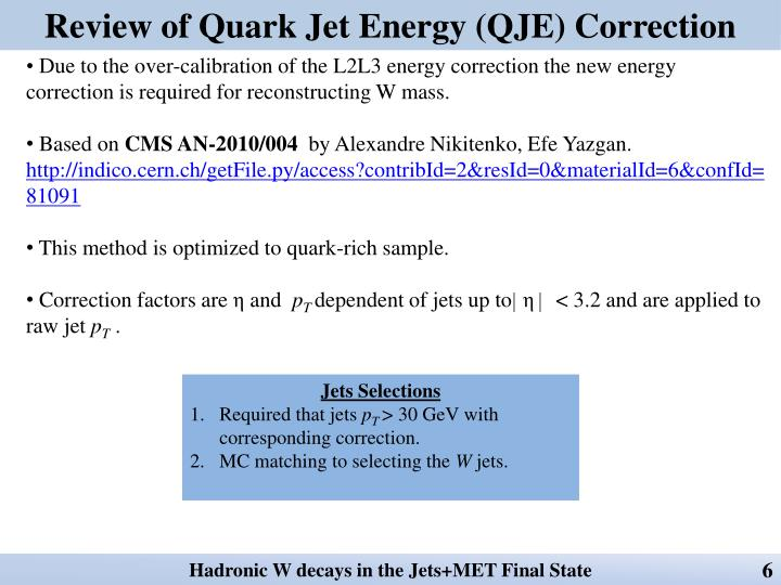 Review of Quark Jet Energy (QJE) Correction