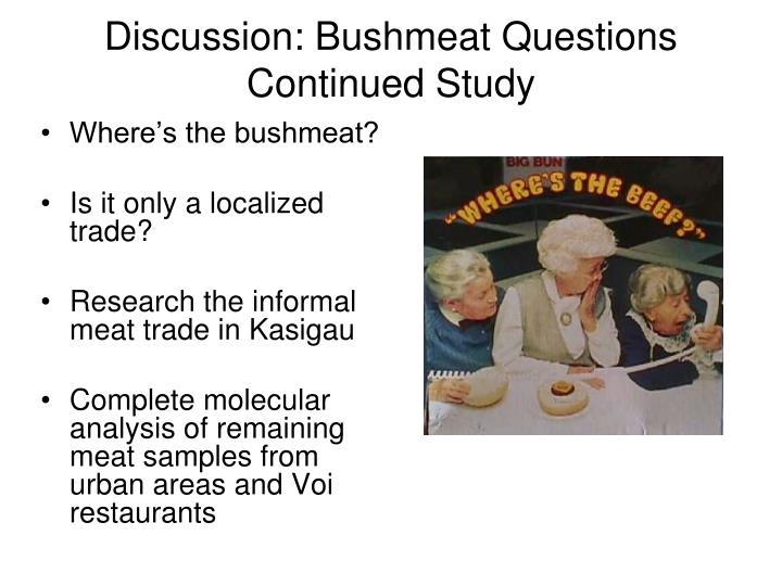 Discussion: Bushmeat Questions