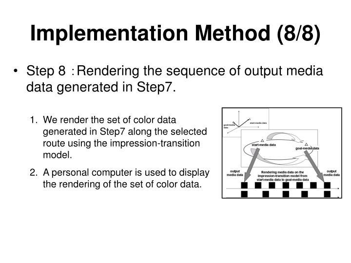 Implementation Method (8/8)