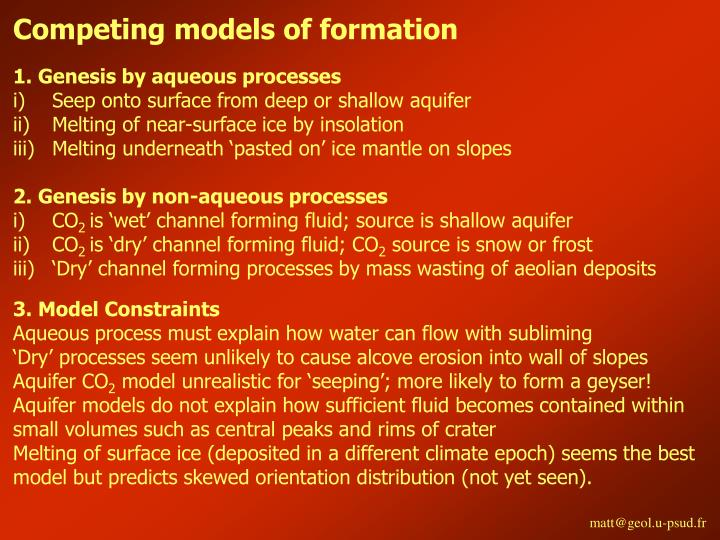 Competing models of formation