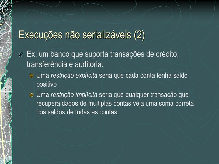 Execuções não serializáveis (2)
