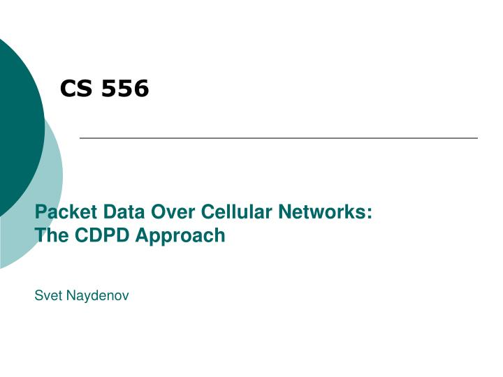 Packet data over cellular networks the cdpd approach svet naydenov