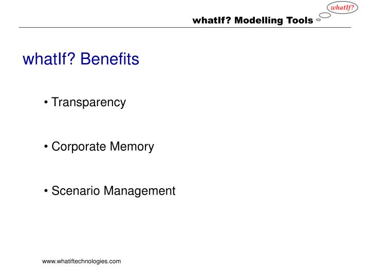 whatIf? Benefits