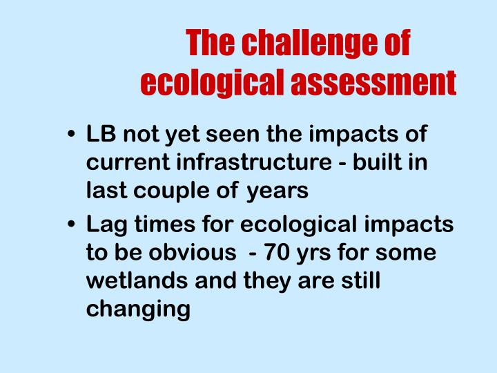 The challenge of ecological assessment