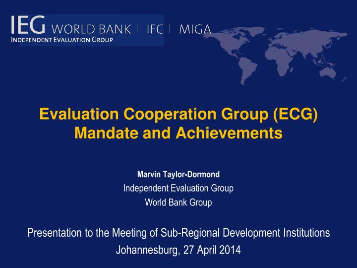 Evaluation Cooperation Group (ECG)