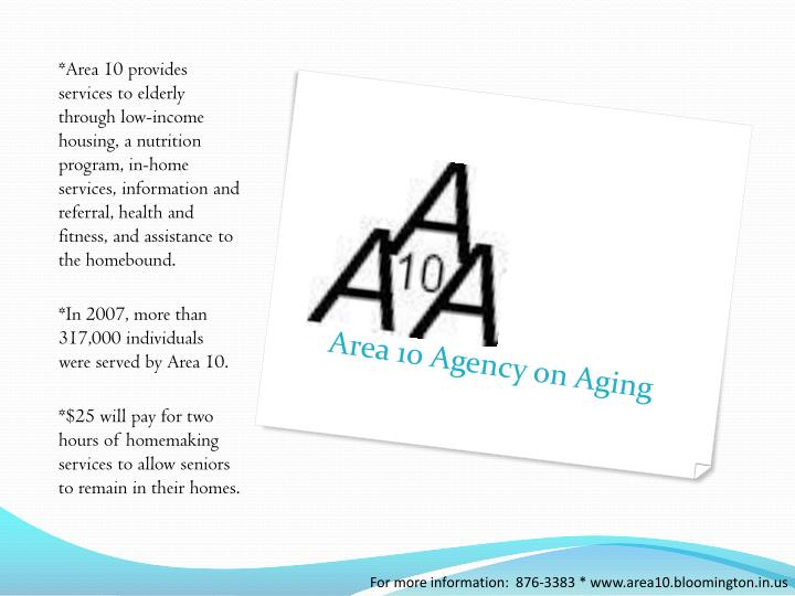 *Area 10 provides services to elderly through low-income housing, a nutrition program, in-home services, information and referral, health and fitness, and assistance to the homebound.