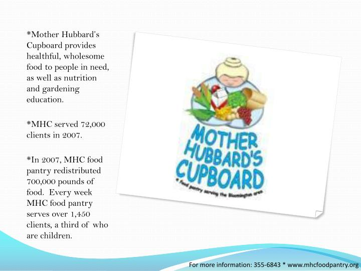 *Mother Hubbard's Cupboard provides healthful, wholesome food to people in need, as well as nutrition and gardening education.