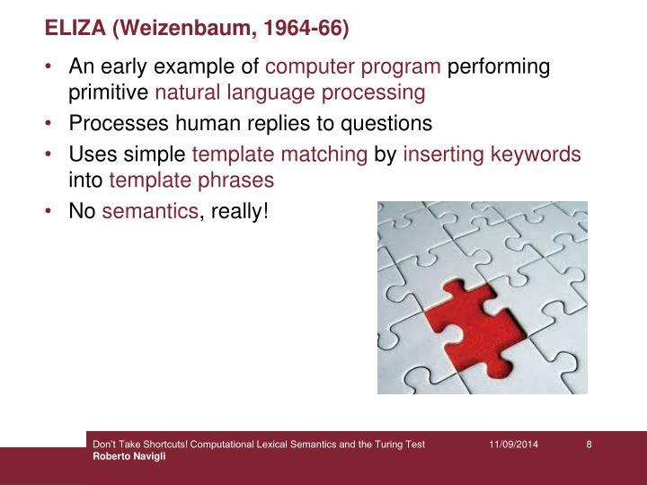 ELIZA (Weizenbaum, 1964-66)