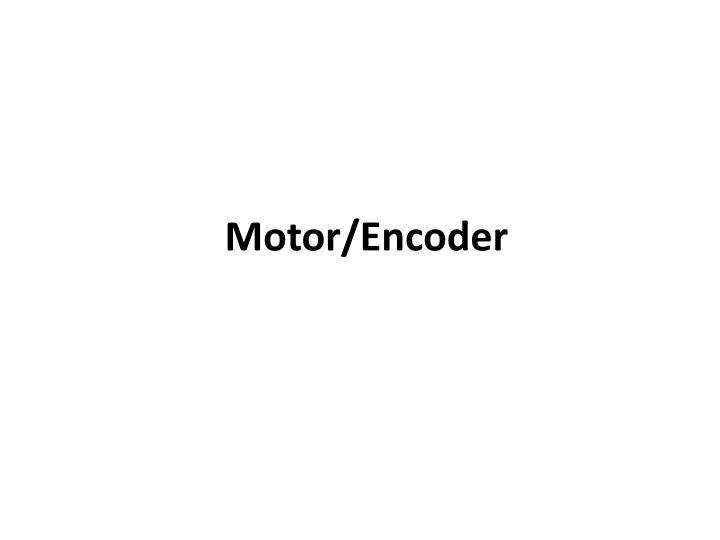 Motor/Encoder