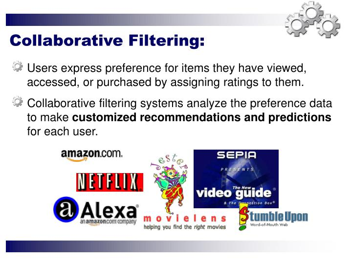 Users express preference for items they have viewed, accessed, or purchased by assigning ratings to ...