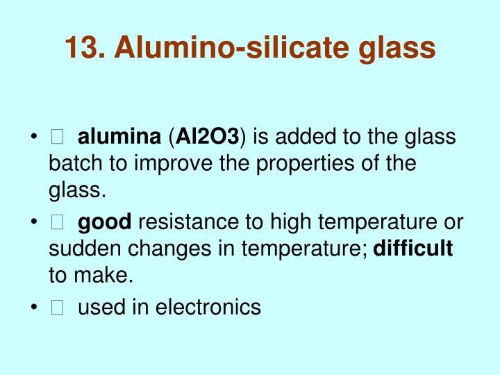 13. Alumino-silicate glass