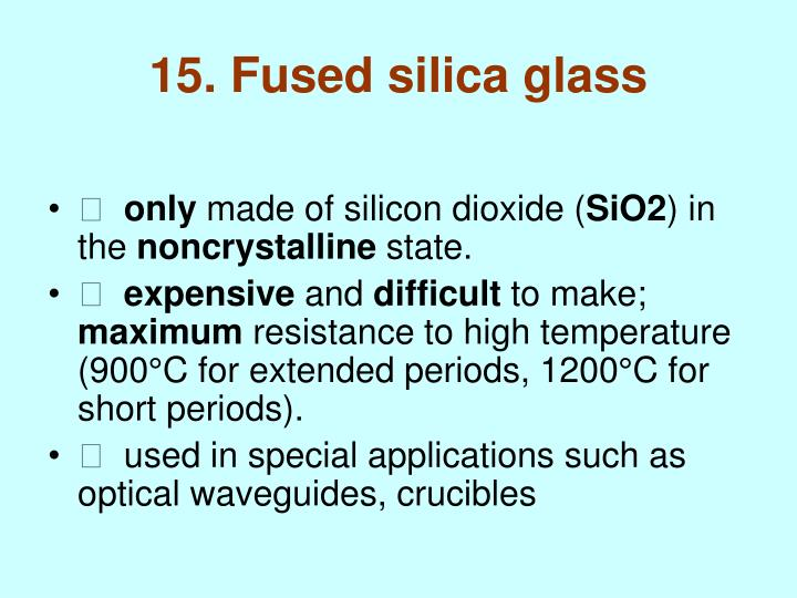 15. Fused silica glass