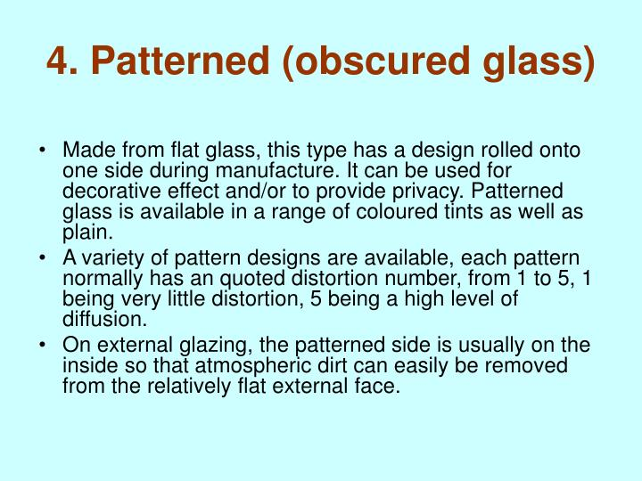 4. Patterned (obscured glass)
