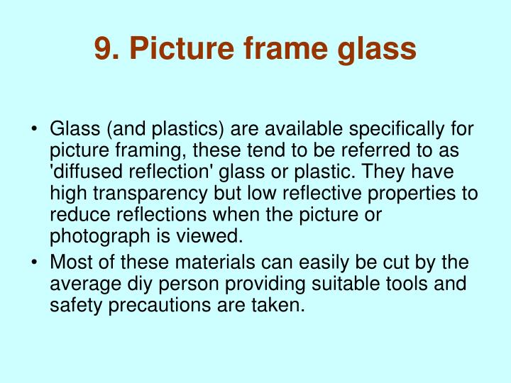 9. Picture frame glass