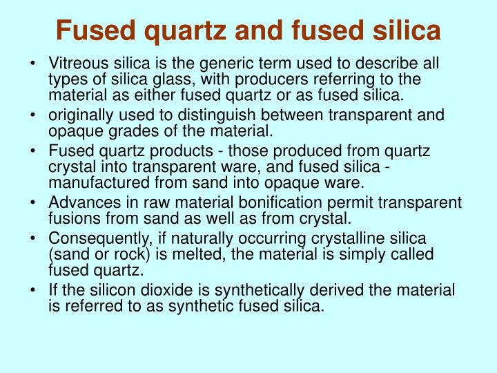 Fused quartz and fused silica