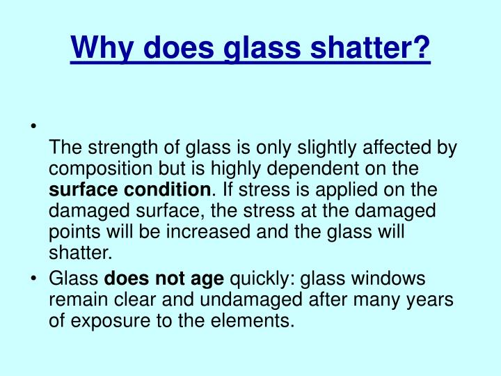 Why does glass shatter?
