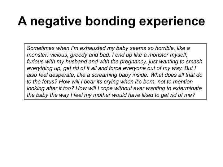 A negative bonding experience