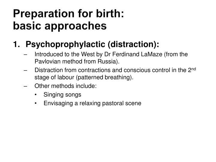 Preparation for birth: