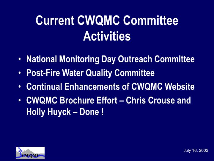 Current CWQMC Committee Activities