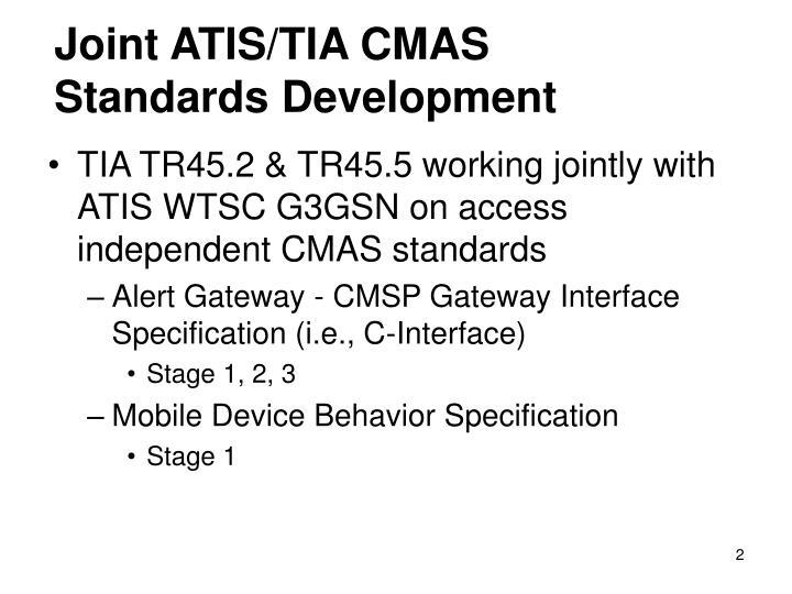 Joint ATIS/TIA CMAS Standards Development
