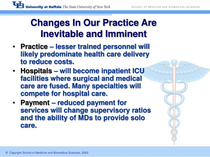 Changes In Our Practice Are Inevitable and Imminent