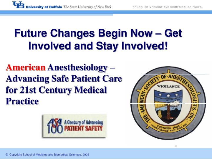 Future Changes Begin Now – Get Involved and Stay Involved!
