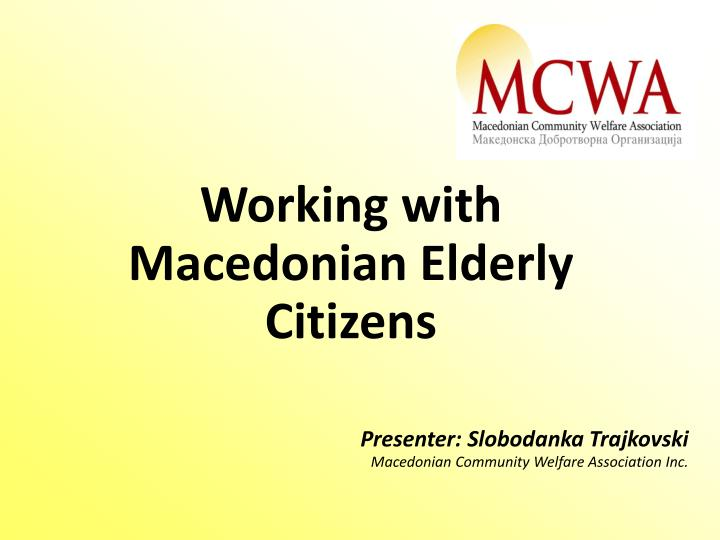 Working with Macedonian Elderly Citizens