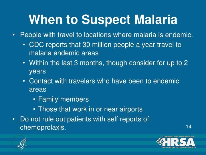 When to Suspect Malaria