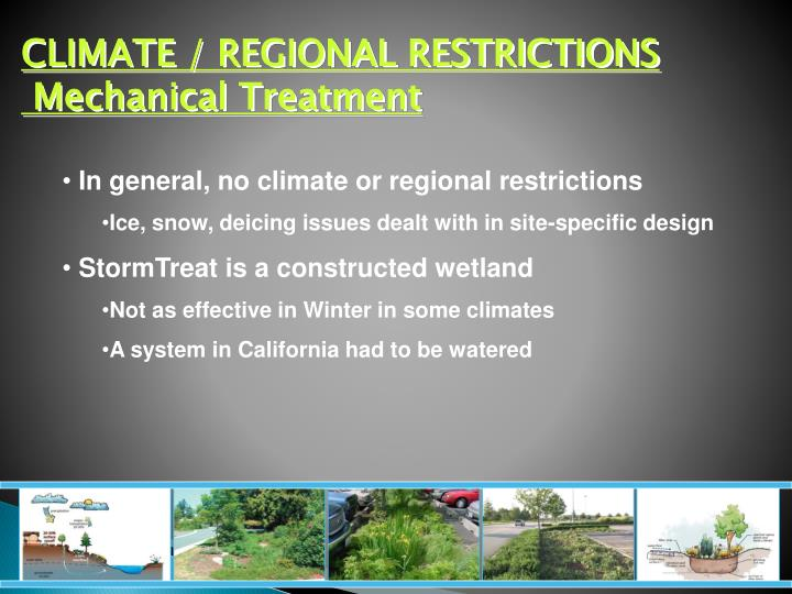 CLIMATE / REGIONAL RESTRICTIONS
