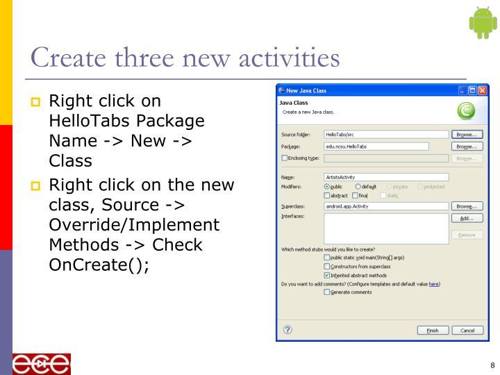 Create three new activities