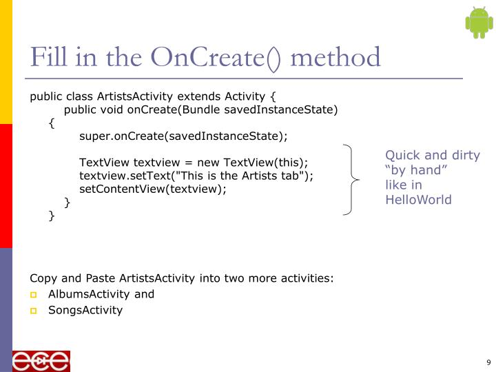 Fill in the OnCreate() method