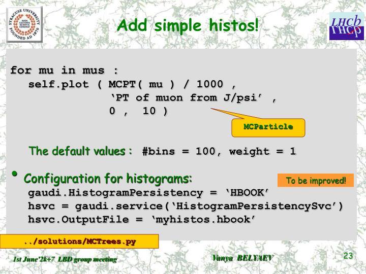 Add simple histos!