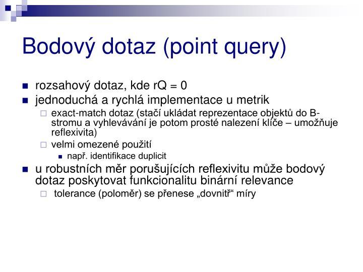 Bodový dotaz (point query)