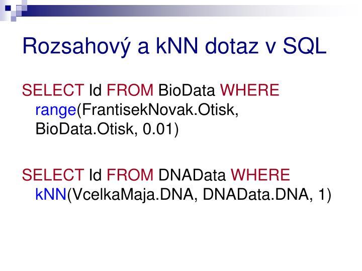 Rozsahový a kNN dotaz v SQL