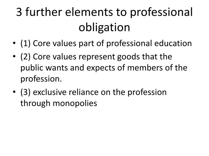 3 further elements to professional obligation