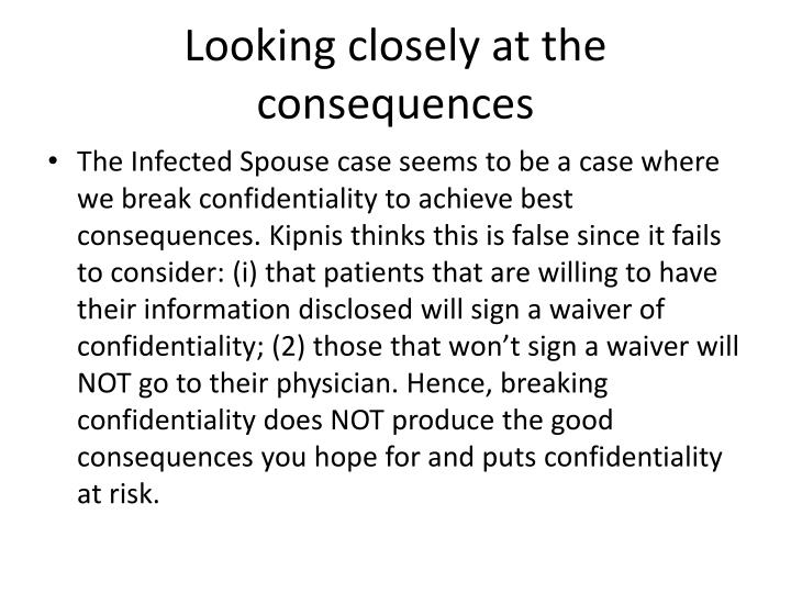 Looking closely at the consequences
