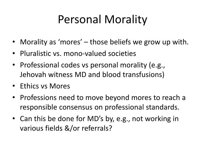personal morality Morality is conduct in conformance with moral and ethical principles true morality is not merely conformance with the laws of the land or of.