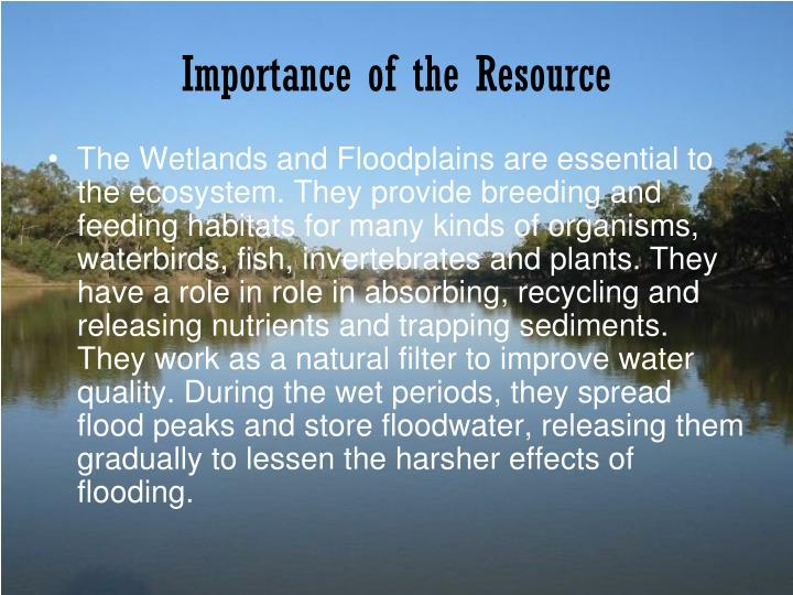 Importance of the resource