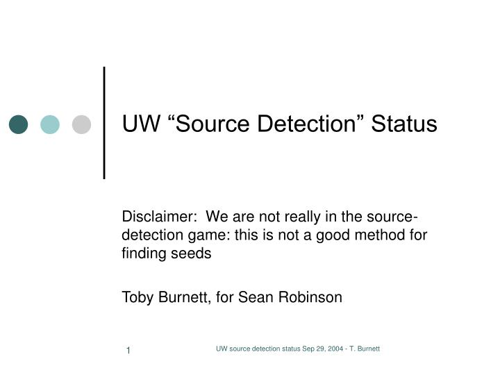 Uw source detection status