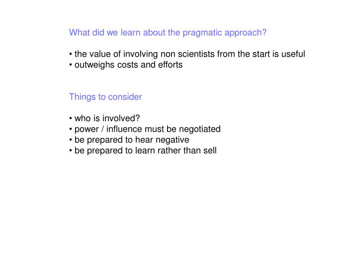 What did we learn about the pragmatic approach?