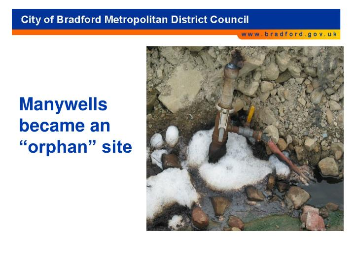 """Manywells became an """"orphan"""" site"""