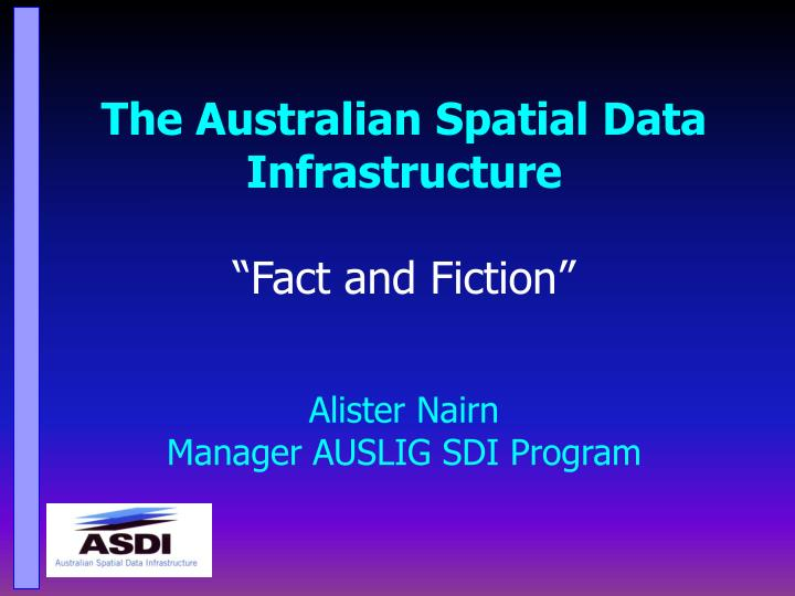The Australian Spatial Data Infrastructure