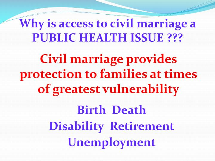 Why is access to civil marriage a PUBLIC HEALTH ISSUE ???