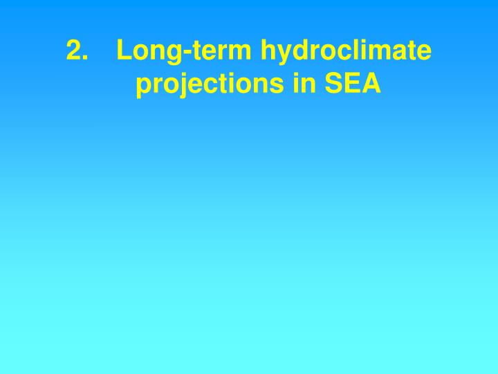 2.Long-term hydroclimate projections in SEA